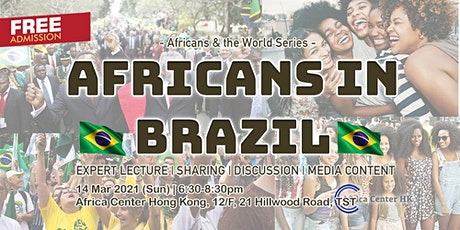 Africans & the World | Africans in Brazil tickets