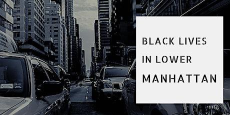 Black Lives in Lower Manhattan tickets
