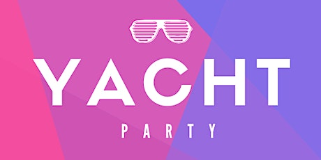Yacht Party In Style tickets
