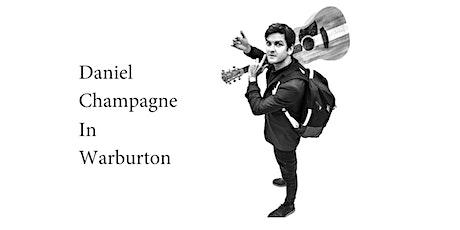 Daniel Champagne in Warburton (Afternoon Show) tickets