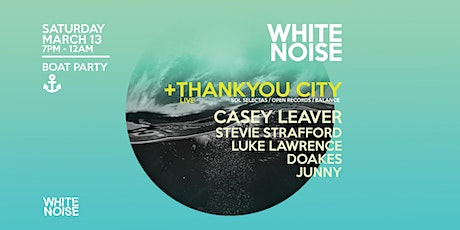 White Noise Afloat feat. Thankyou City LIVE + Casey Leaver tickets