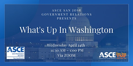 ASCE San Jose Government Relations: What's Up in Washington tickets