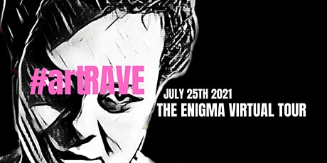 #artRAVE The Enigma Virtual Tour tickets