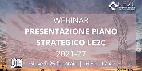 Webinar di presentazione del Piano Strategico di LE2C 2021-27 biglietti