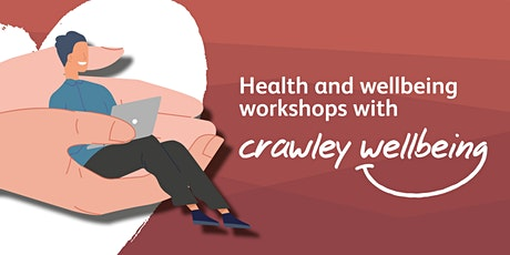 Crawley Wellbeing Workshop Sessions- Positive Psychology tickets