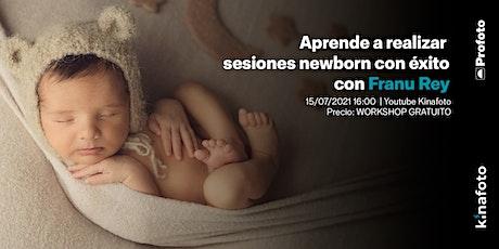 Workshop Franu Rey: Aprende a realizar sesiones newborn con éxito boletos