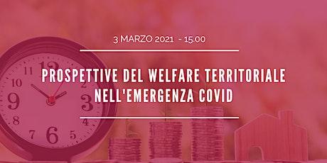 Prospettive del welfare territoriale nell'emergenza Covid biglietti