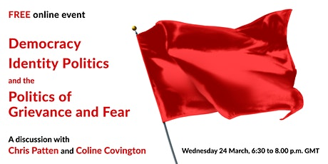 Democracy, Identity Politics and the Politics of Grievance and Fear tickets