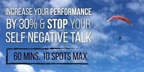 Stop your negative self talk and boost your performance up to 30%. tickets
