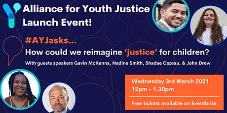 AYJ LAUNCH EVENT - How could we reimagine  'justice' for children? tickets