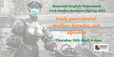 Irish postcolonial studies: legacies and agendas tickets