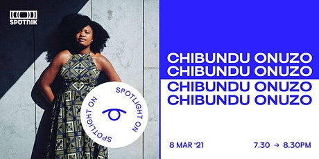 Spotlight On: Chibundu Onuzo tickets