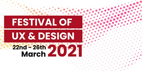Mobile UX London: 2021 Festival of UX and Design tickets