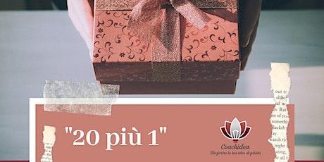 20 più 1.Annual Gift Project - Life Coaching biglietti