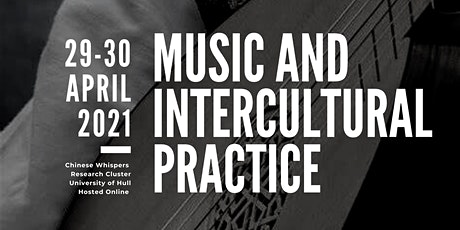 Music and Intercultural Practice Symposium - University of Hull (Online) tickets