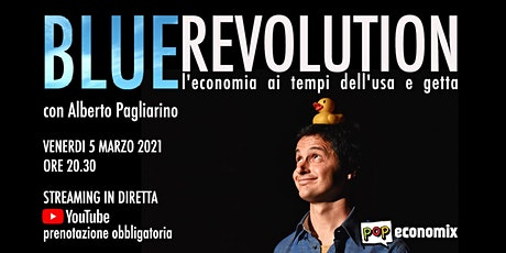 Blue Revolution Streaming IN DIRETTA  | Percorsi tra economia e felicità ingressos