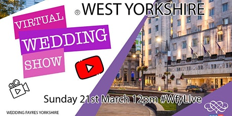 West Yorkshire virtual Wedding Fayre tickets