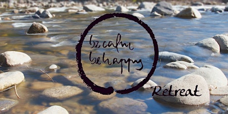 Be Calm Be Happy: 'The Path of Mindful Living' Online Retreat tickets