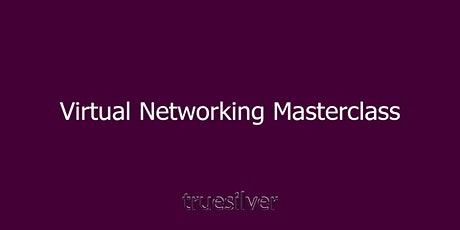 Free Virtual Networking Masterclass tickets