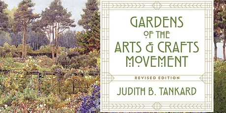 A Sense of Harmony: Gardens of the Arts and Crafts Movement tickets