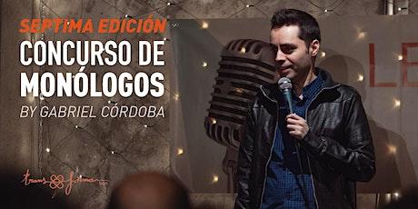 Séptima edición de Concurso de Monologos by Gabriel Córdoba entradas