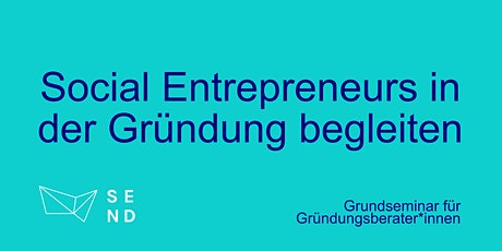 Social Entrepreneurs in der Gründung begleiten - Grundseminar Tickets