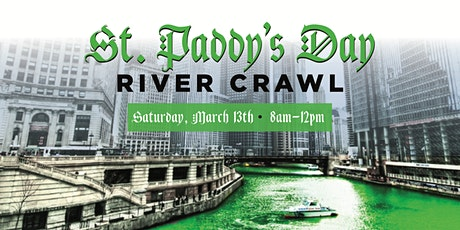 Chicago River Crawl on Saturday March 13th 2021 tickets
