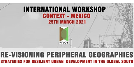 Workshop 3 : PIVOT - An  International Workshop - Focus -  Mexico tickets
