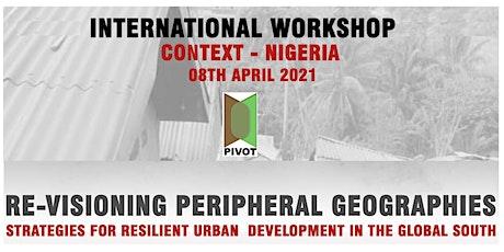 Workshop 4 : PIVOT - An  International Workshop - Focus - Nigeria tickets