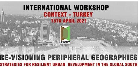 Workshop 5 : PIVOT - An  International Workshop - Focus - Turkey tickets