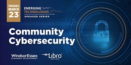 Emerging Technologies Speaker Series: Community Cybersecurity tickets