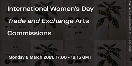 International Women's Day - 'Trade and Exchange' Arts Commissions tickets