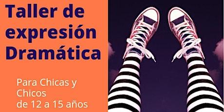 TALLER DE EXPRESIÓN DRAMÁTICA - para 12 a 15 años- entradas