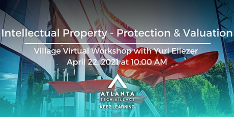Village Virtual Workshop: Intellectual Property - Protection & Valuation tickets