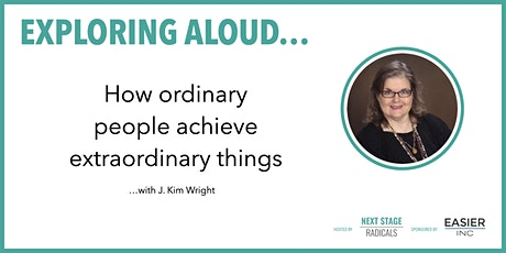 EXPLORING ALOUD:  How ordinary people achieve extraordinary things tickets