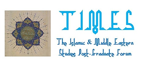The Islamic & Middle Eastern Studies (TIMES) Symposium 2021 tickets