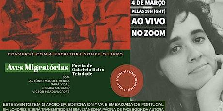 Aves Migratórias - Poesia de Gabriela Ruivo Trindade - Conversa e Leituras tickets