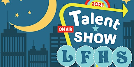 Lake Forest High School Virtual Talent Show 2021 tickets