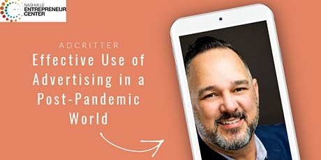 AdCritter: Effective Use of Advertising in a Post-Pandemic World (Virtual) tickets