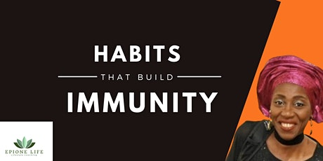 HABITS THAT BUILD YOUR IMMUNITY tickets