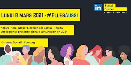 Semaine 8 mars Social Builder | Atelier LinkedIn billets