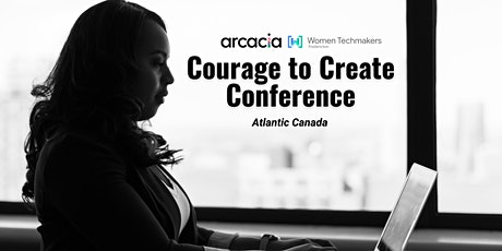 Courage to Create Conference: Atlantic Canada 2021 tickets