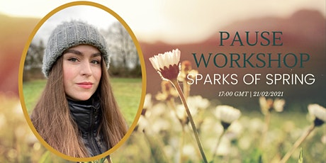 Pause Workshop, the sparks of spring tickets