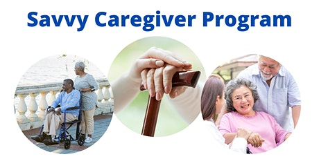 Free Savvy Caregiver's Program! tickets