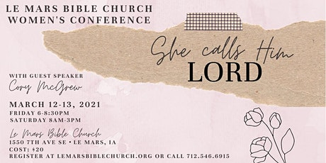 "2021 Le Mars Bible Church Women's Conference - ""She Calls Him Lord"" tickets"