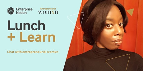 Lunch and Learn: Chat with entrepreneurial womxn tickets
