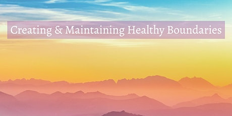 Creating & Maintaining Healthy Boundaries tickets
