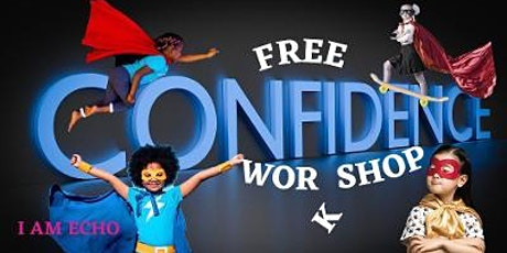 I AM ECHO, FREE, Confidence building workshop tickets