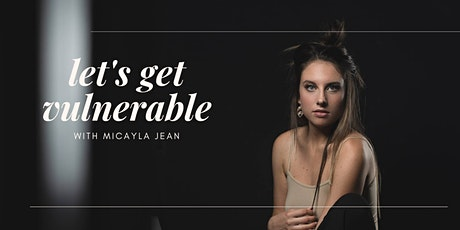 Let's get Vulnerable: Virtual event! tickets