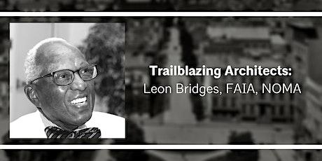 Trailblazing Architects: Leon Bridges, FAIA, NOMA tickets